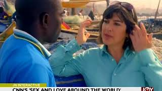 CNN's 'Sex and Love around the World'- Joy News Interactive (18-4-18)