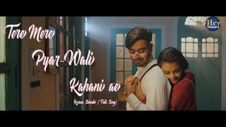 tere-mere-pyar-wali-kahani-ae-al-song---karan-sehmbi-full-song-hey-viewer