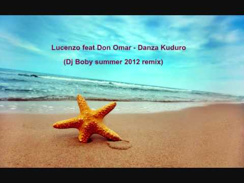 Lucenzo feat Don Omar - Danza Kuduro (Dj Boby summer 2012 remix)