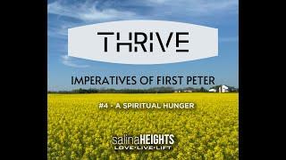 THRIVE - A SPIRITUAL HUNGER - Message #4 - Jun 28