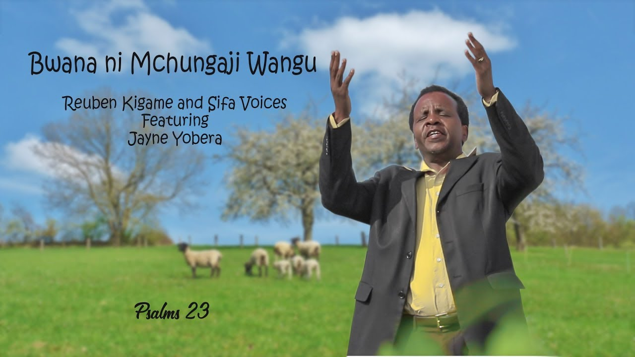 Download Bwana Ni Mchungaji Wangu - Reuben Kigame and Sifa Voices Ft Jayne Yobera