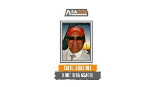 Comandante Grazioli: o início da ASAGOL