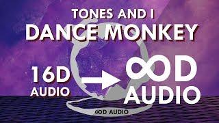 Tones And I - Dance Monkey ( ∞D Audio | NOT 16D/9D/8D ) 🎧 | InfinityD Audio