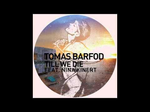 Tomas Barfod - Till We Die feat. Nina Kinert (Original Mix)