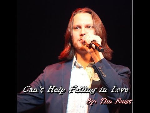 Can't Help Falling in Love - Tim Foust