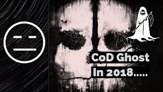 CoD Ghost in 2018........