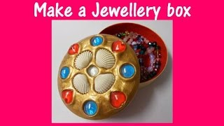 Arts And Crafts: How To Make A Jewellery Box.