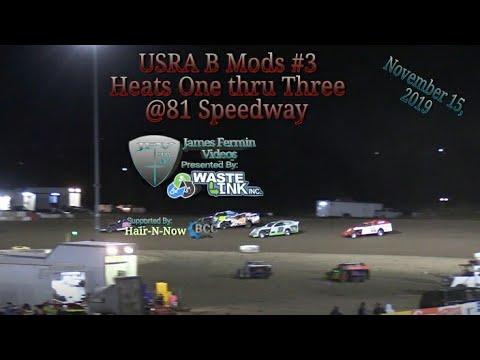 USRA B Mods #3, Heats 1-3, 81 Speedway, 11/15/19
