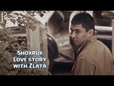 SHOXRUX - LOVE STORY WITH ZLATA