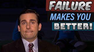 Failure makes you Better - The Michael Scott school of success