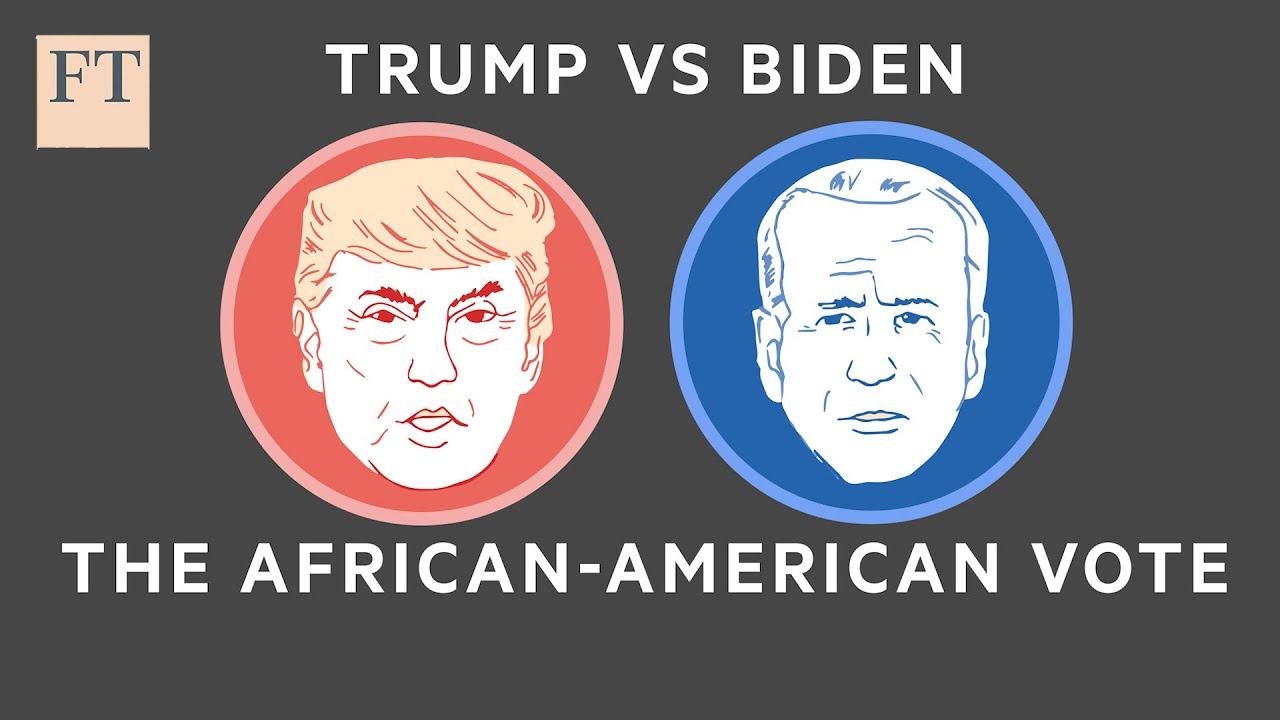 US 2020 election: Trump vs Biden and the African-American vote l FT