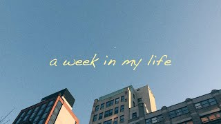 A Week in My Life | NYU Film Student