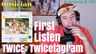"Video MUSICIAN ""FIRST LISTEN"" TWICE: Twicetagram  