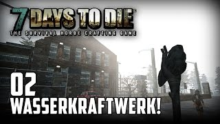 7 Days to Die [02] [Das Wasserkraftwerk] [Double Team] [Let's Play Gameplay Deutsch German HD] thumbnail
