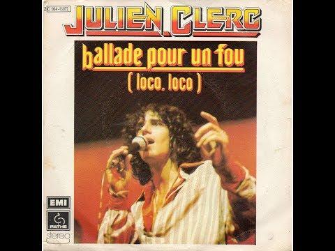 Julien Clerc, BALLADE POUR UN FOU, interprétée par Gérard Vermont mp3