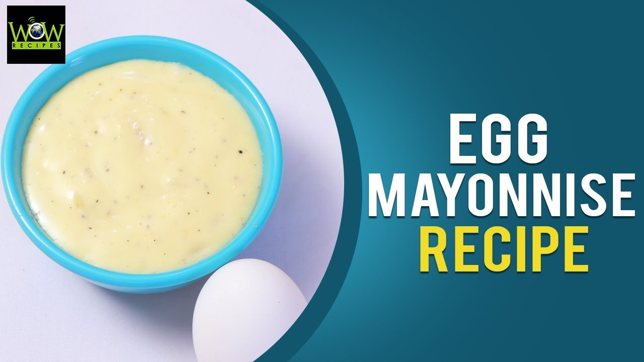 Egg Mayonnise Recipe | How to Make Egg Mayonnise at Home? | Online ...