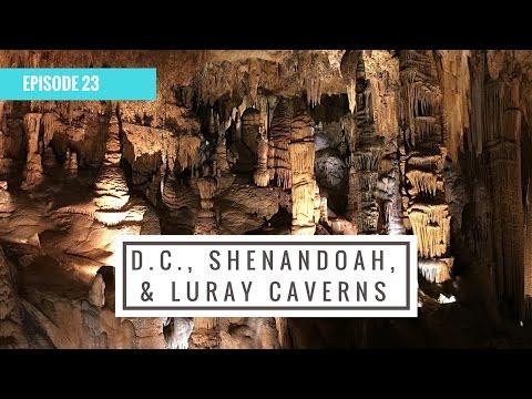 Washington D.C., Shenandoah National Park, & Luray Caverns!