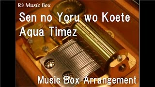 Watch Aqua Timez Sen No Yoru Wo Koete video