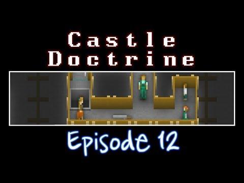 Castle Doctrine - Episode 12 (Say Hello To Death)