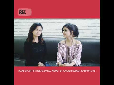 MAKE UP ARTIST REKHA DAYAL INSIDE ACCESS WITH AAKASH KUMAR - KANPUR LIVE