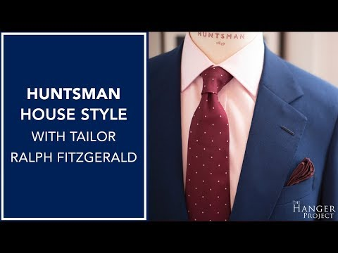 Huntsman House Style | With Hunstman Tailor Ralph Fitzgerald