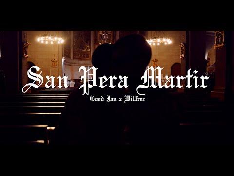 SAN PERA MARTiR // GOODJAN X WiLLFREE || PROD.KUSH D