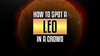 Leo Traits - How to spot a Leo in a crowd?