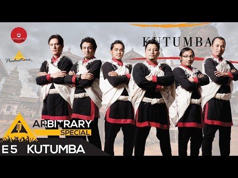 Arbitrary Live (Special Episode) ft. KUTUMBA - Sannani - Himalayan Highlands