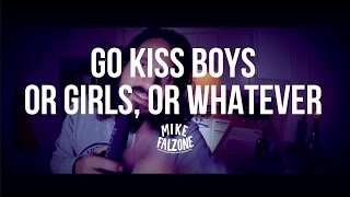 Go Kiss Boys or Girls or Whatever (by @mikefalzone)