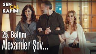 Alexander şov... - Sen Çal Kapımı 25. Bölüm