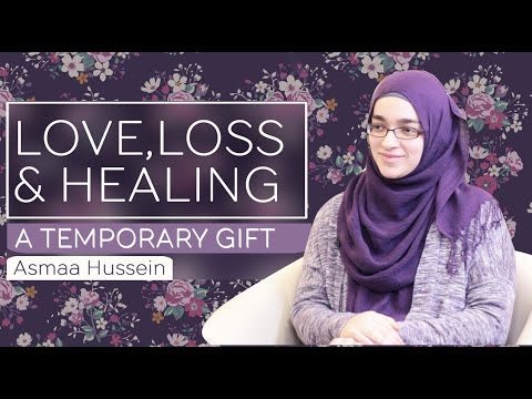 A Temporary Gift: Reflections on Love, Loss & Healing | Asmaa Hussein
