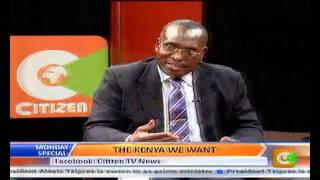Monday Special: The Kenya We Want