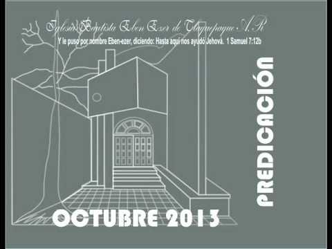 Predicación: Domingo 20 de Octubre, 2013 - Hno. Enrique Hernandez