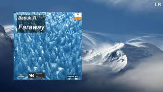 Batiuk R. - Faraway (Release from IMPULSIVITY RECORDS)