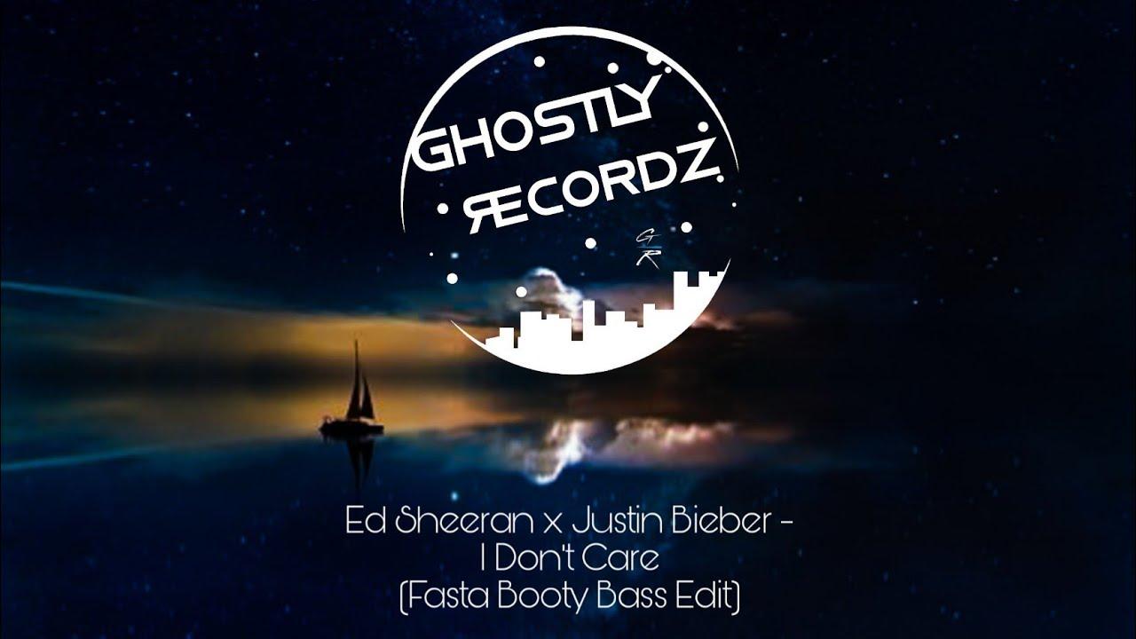 Ed Sheeran x Justin Bieber - I Don't Care (Fasta Booty Bass Edit)