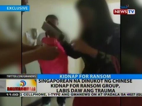 BT: Singaporean na dinukot ng Chinese kidnap for ransom group, labis daw ang trauman