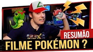 Resumão - Filme Live Action de Pokémon !!!