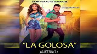 La Golosa - Samy y Sandra [Estreno] 2019, SUSCRÍBETE