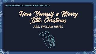 Have Yourself A Merry Little Christmas - Hannaford Community Band
