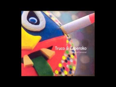 me fascina Truco y Zaperoko