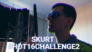 SKURT #HOT16CHALLENGE2