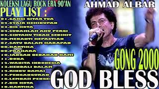 POPULER!GOD BLESS, GONG 2000 AHMAD ALBAR