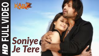 Soniye Je Tere Naal (Full Video Song) | Karzzzz