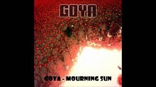 GOYA - Mourning Sun