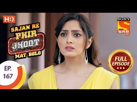 Sajan Re Phir Jhoot Mat Bolo - Ep 167 - Full Episode - 12th January, 2018