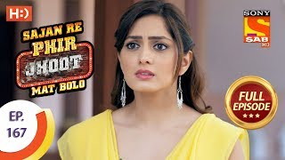Sajan Re Phir Jhoot Mat Bolo - Ep 167 - Full Episode - 12th January, 2018