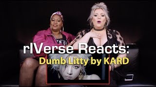 rIVerse Reacts: Dumb Litty by KARD - M/V Reaction