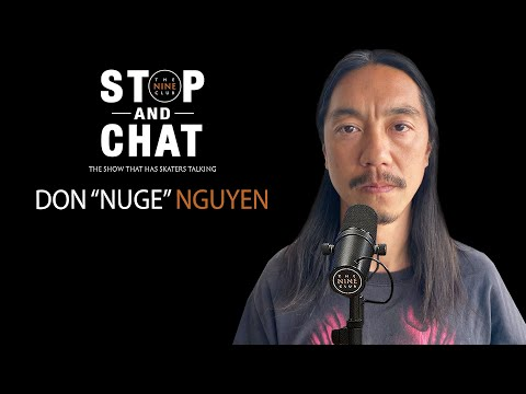 Don Nuge Nguyen - Stop And Chat | The Nine Club With Chris Roberts