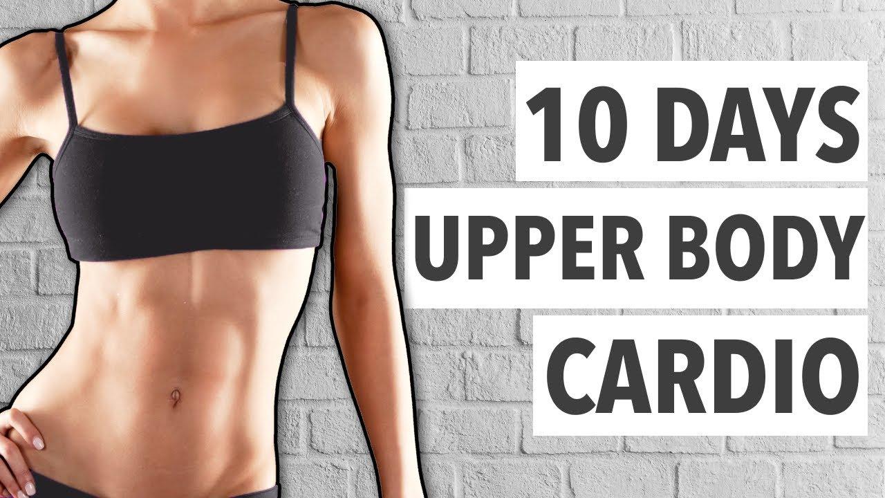 10 DAYS UPPER BODY CARDIO WORKOUT PLAN
