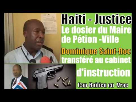 Haïti-Justice : Le dossier du Maire de Pétion-ville transféré au cabinet d'instruction